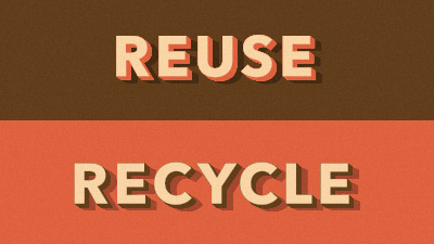 reuse and recycle