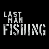 Last Man Fishing
