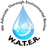 We Advocate Thorough Environmental Review (W.A.T.E.R.) Logo