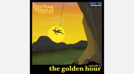 """Listen to """"The Golden Hour"""" Dirtbag Diaries Podcast Episode"""