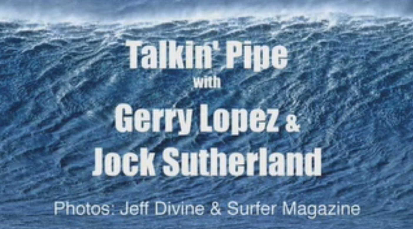 Gerry Lopez and Jock Sutherland – Talkin' Pipe Pt. 5