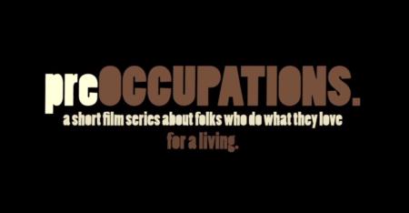 """preOCCUPATIONS:"" A Short Film"