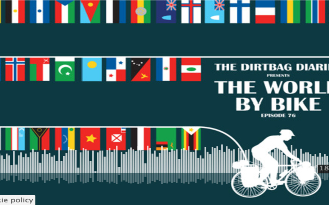 Dirtbag Diaries Podcast: The World By Bike