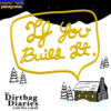 """Listen to """"If You Build It"""" Dirtbag Diaries Podcast Episode"""