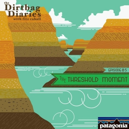 """Listen to """"The Threshold Moment"""" Dirtbag Diaries Podcast Episode"""