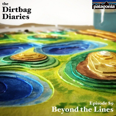 """Listen to """"Beyond the Lines"""" Dirtbag Diaries Podcast Episode"""