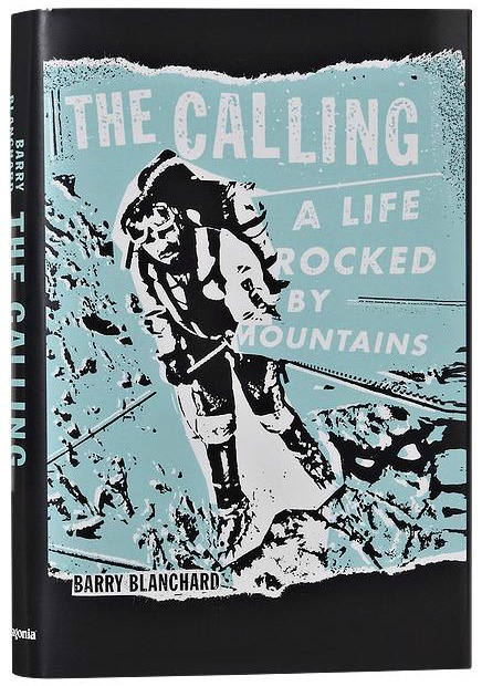 """Excerpt from """"The Calling: A Life Rocked by Mountains"""" by Barry Blanchard"""