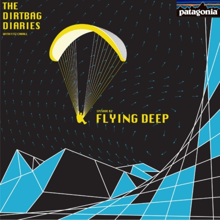"""Listen to """"Flying Deep"""" Dirtbag Diaries Podcast Episode"""