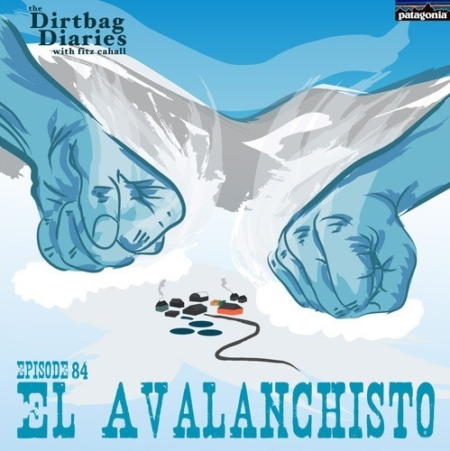 "Listen to ""El Avalanchisto"" Dirtbag Diaries Podcast Episode"