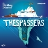 "Listen to ""Trespassers"" Dirtbag Diaries Podcast Episode"
