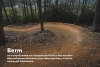 An in-sloped banked turn designed specifically to help mountain bikes hold speed and enhance your riding experience, as well as counter soil displacement.