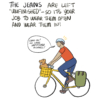 """Narrator: The jeans are left unfinished so it's your job to wear them often and wear them in! Illustration: A person riding their bike with a dog in the front basket says, """"Come on! We have unfinished business!"""""""