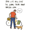 """Narrator: Your life will give the jeans their own unique look. Illustration: A person standing next to their bike says, """"hey!"""" as the dog tugs at the hem of their jeans."""