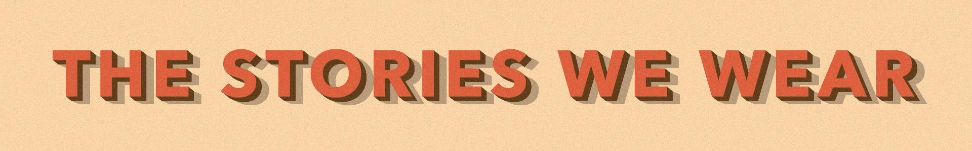 Worn Wear Blog: The Stories We Wear