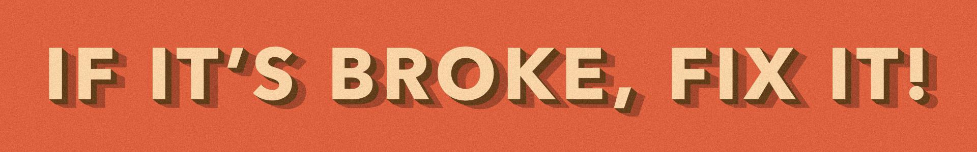 Worn Wear: If It's Broke, Fix It!