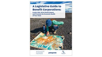 A LEGISLATIVE GUIDE TO BENEFIT COPORATIONS